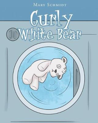 Curly White Bear by Mary Schmidt