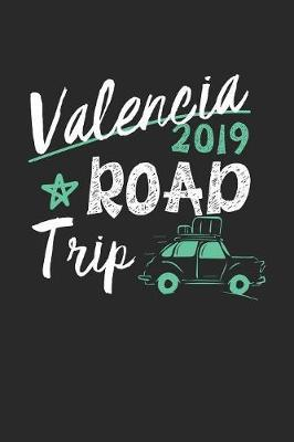 Valencia Road Trip 2019 by Maximus Designs