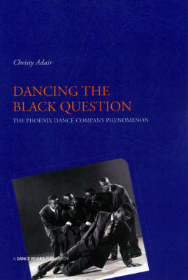 Dancing the Black Question by Christy Adair image