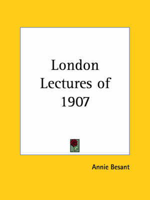 London Lectures of 1907 (1909) by Annie Besant image