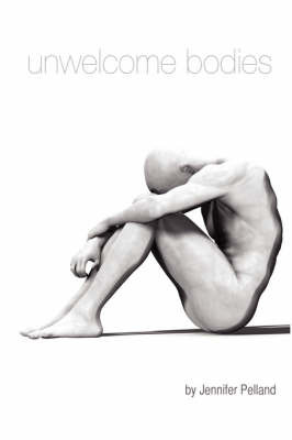 Unwelcome Bodies by Jennifer Pelland image