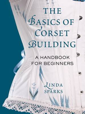 The Basics of Corset Building by Linda Sparks image