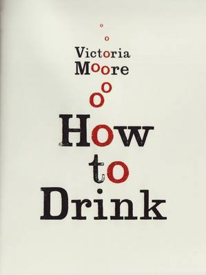 How to Drink by Victoria Moore image