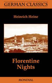 Florentine Nights (German Classics) by Heinrich Heine