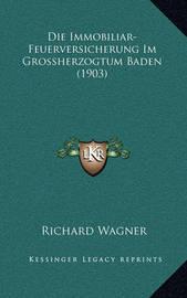 Die Immobiliar-Feuerversicherung Im Grossherzogtum Baden (1903) by Richard Wagner