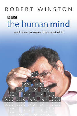 The Human Mind: And How to Make the Most of it by Robert Winston image
