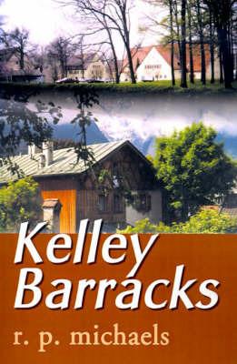 Kelley Barracks by R. P. Michaels