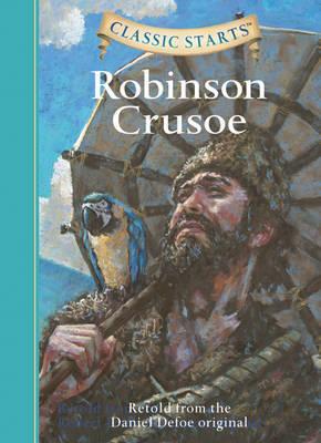 Classic Starts (R): Robinson Crusoe by Daniel Defoe