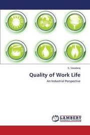 Quality of Work Life by Varadaraj S