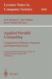 Applied Parallel Computing. Computations in Physics, Chemistry and Engineering Science image