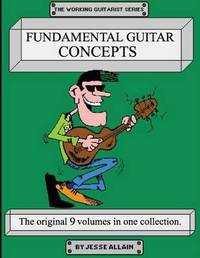 Fundamental Guitar Concepts by Jesse D Allain image