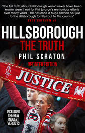 Hillsborough - The Truth by Phil Scraton
