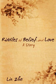 Riddles of Belief...and Love by Lin Zhe