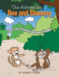 The Adventures of Dee and Shammy by Shamez Virani
