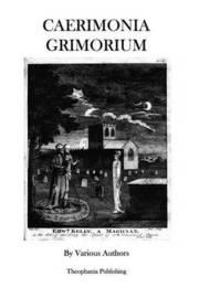 Caerimonia Grimorium by Various Authors