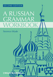Russian Grammar Workbook by Terence Wade
