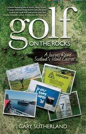 Golf on the Rocks by Gary Sutherland