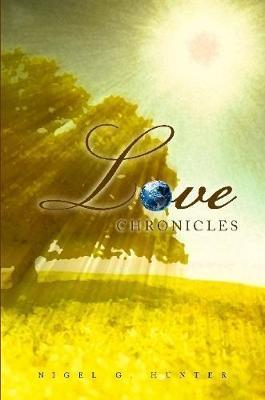Love Chronicles by Nigel G. Hunter