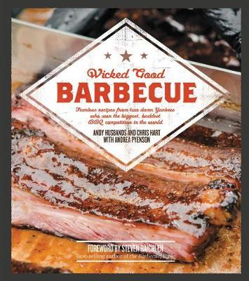 Wicked Good Barbecue by Andy Husbands