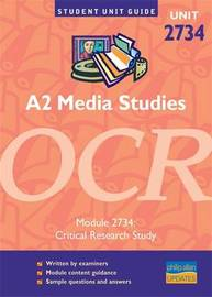 A2 Media Studies OCR: Module 2734 by Tanya Jones image