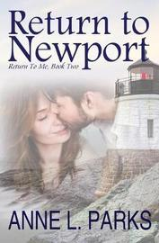 Return to Newport by Anne L Parks
