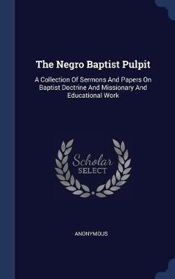 The Negro Baptist Pulpit by * Anonymous