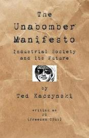 The Unabomber Manifesto by The Unabomber