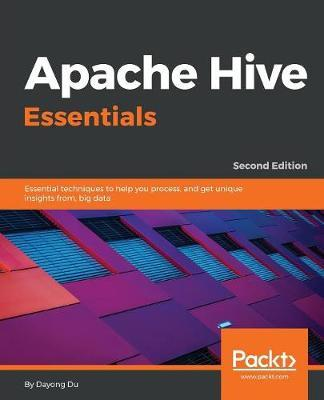 Apache Hive Essentials by Dayong Du