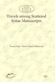 Travels Among Scattered Syriac Manuscripts by Yusuf al-Bakhzani