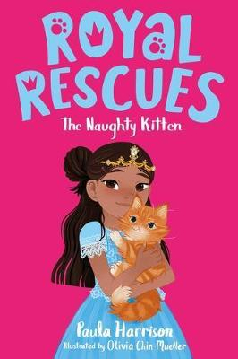 Royal Rescues: The Naughty Kitten by Paula Harrison
