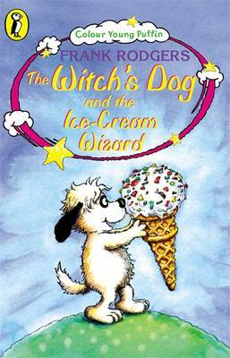 The Witch's Dog and the Ice-cream Wizard by Frank Rodgers image