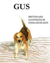 Gus - A Day in the Life of a Beagle Dog by Fiona Louise Bate image