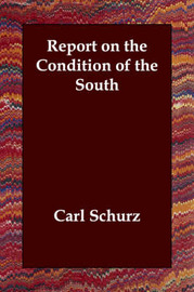 Report on the Condition of the South by Carl Schurz image