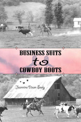Business Suits to Cowboy Boots by Jeannine Dixon Seely image