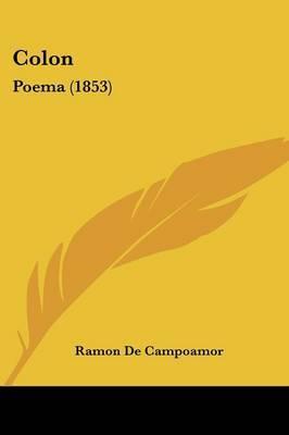Colon: Poema (1853) by Ramon de Campoamor image