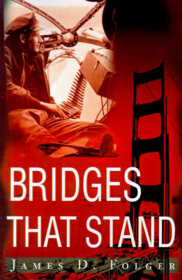 Bridges That Stand by James D Folger
