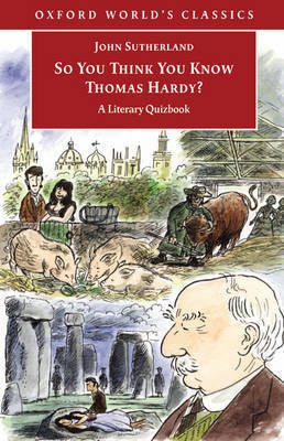 So You Think You Know Thomas Hardy?: A Literary Quizbook by John Sutherland