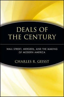 Deals of the Century by Charles R Geisst