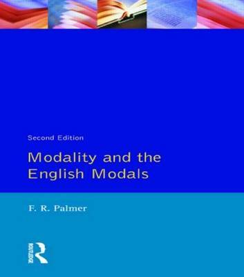Modality and the English Modals by F.R. Palmer