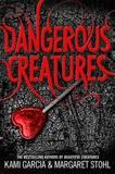 Dangerous Creatures (Dangerous Creatures #1) (UK Ed.)
