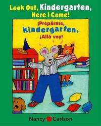 Look Out, Kindergarten, Here I Come! by Nancy Carlson image