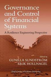 Governance and Control of Financial Systems by Gunilla Sundstrom