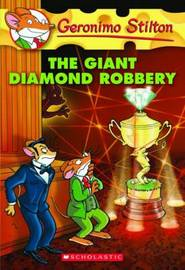 The Giant Diamond Robbery (Geronimo Stilton #44) by Geronimo Stilton