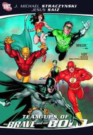 Team-Ups Of The Brave And The Bold by J.Michael Straczynski