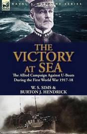 The Victory at Sea by W. S. Sims