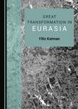 Great Transformation in Eurasia by Filiz Katman