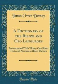 A Dictionary of the Biloxi and Ofo Languages by James Owen Dorsey image