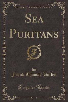 Sea Puritans (Classic Reprint) by Frank Thomas Bullen image