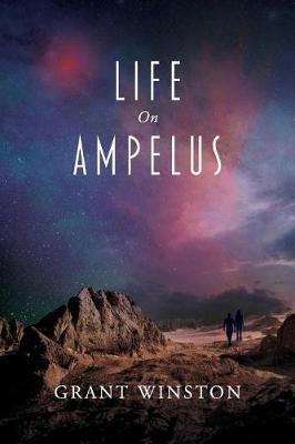 Life On Ampelus by Grant Winston image