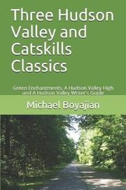 Three Hudson Valley and Catskills Classics by Michael Boyajian